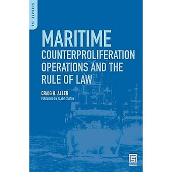 Maritime Counterproliferation Operations and the Rule of Law by Allen & Craig