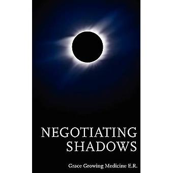 Negotiating Shadows by Growing Medicine & Grace
