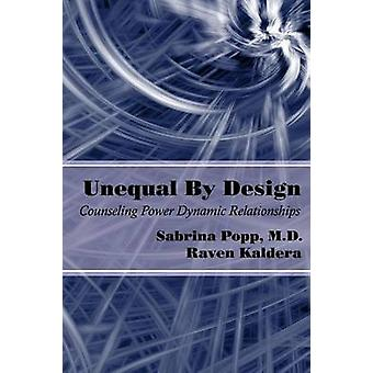 Unequal By Design Counseling Power Dynamic Relationships by Kaldera & Raven
