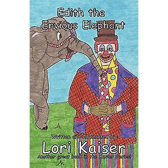 Edith the Envious Elephant by Kaiser & Lori