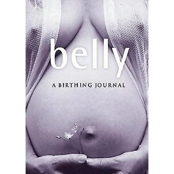 Belly A birthing journal by Nicholson & Sarah
