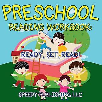 Preschool Reading Workbook Ready Set Read by Publishing LLC & Speedy