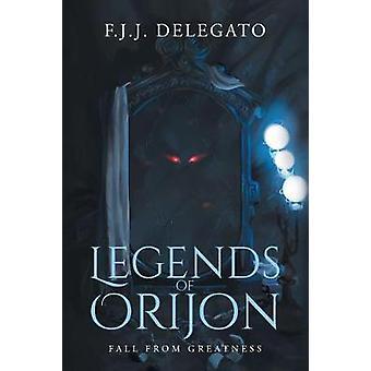 Legenden van Orijon door F J J Delegato