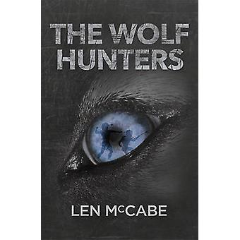 The Wolf Hunters by McCabe & Len
