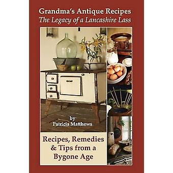 Grandmas Antique Recipes by Matthews & Patricia