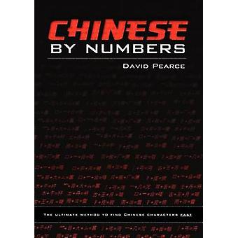 Chinese by Numbers  The ultimate method to find Chinese characters fast by Pearce & David J