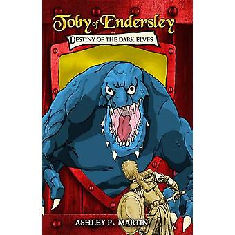 Destiny of the Dark Elves by Martin & Ashley P.