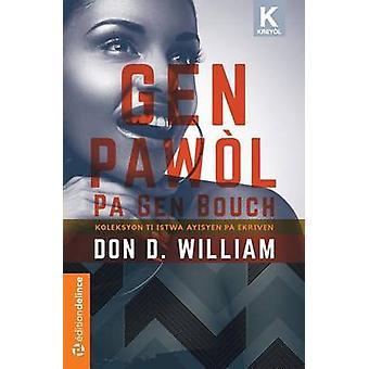 Gen Pawol Pa Gen Bouch Yon koleksyon ti istwa Ayisyen by William & Don D.