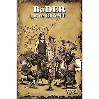 Bder the Giant by T.J.C.