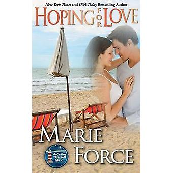Hoping for Love Gansett Island Series Book 5 by Force & Marie