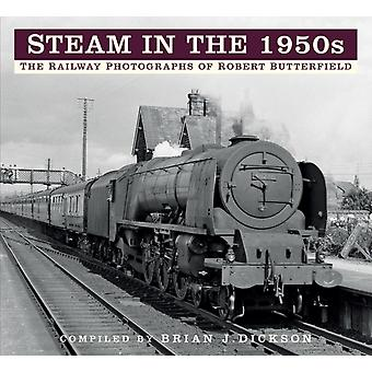 Steam in de jaren 1950 door Brian J Dickson