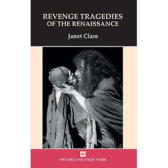 Revenge Tragedies of the Renaissance by Janet Clare - 9780746310854 B