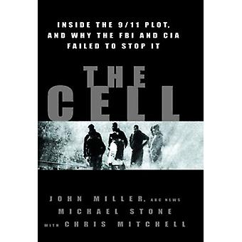 The Cell - Inside the 9/11 Plot - and Why the FBI and CIA Failed to St