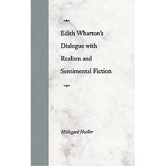 Edith Wharton's Dialogue with Realism and Sentimental Fiction by Hild