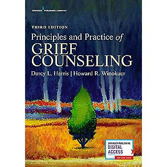 Principles and Practice of Grief Counseling by Darcy L. Harris - 9780