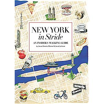 New York by Foot - An Insiders Walking Guide to Exploring the City by
