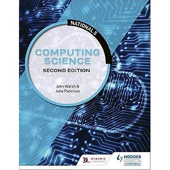 National 5 Computing Science - Second Edition by John Walsh - 97815104