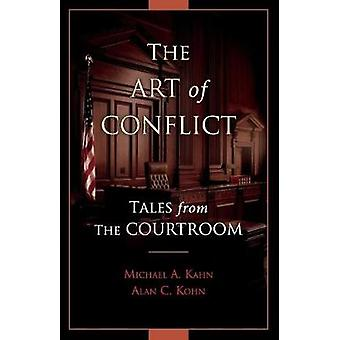 The Art of Conflict - Tales from the Courtroom by Michael A. Kahn - 97