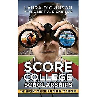Score College Scholarships - The Student-Athlete's Playbook to Recruit