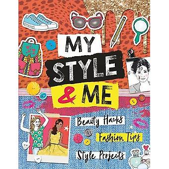 My Style & Me - Beauty Hacks - Fashion Tips - Style Projects by Ca