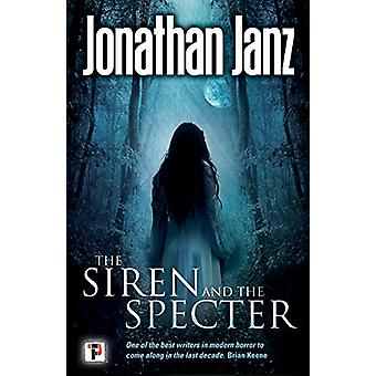 The Siren and The Specter by Jonathan Janz - 9781787580077 Book