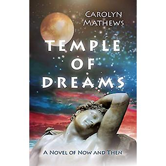 Temple of Dreams - En roman av då och då av Carolyn Mathews - 978178