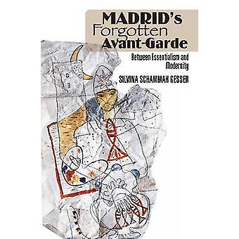 Madrid's Forgotten Avante-Garde - Between Essentialism and Modernity b