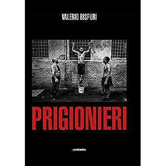 Valerio Bispuri - Prisoners / Prigionieri by Valerio Bispuri - 9788869