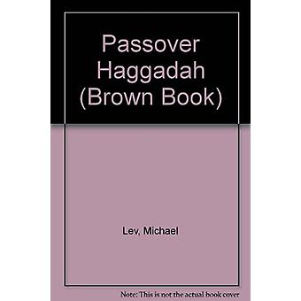 Passover Haggadah (Brown Book) by Michael Lev - 9781857334296 Book