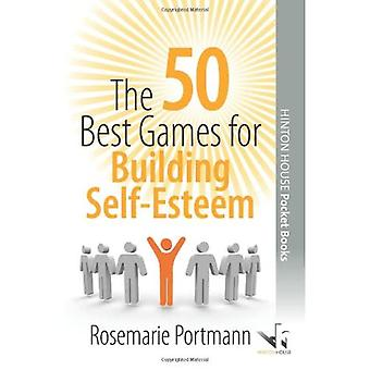 The 50 Best Games for Building Self-esteem (50 Best Group Games)