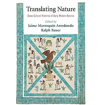 Translating Nature - Cross-Cultural Histories of Early Modern Science