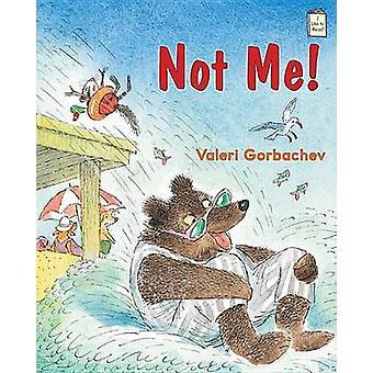 Not Me! by Valeri Gorbachev - Valeri Gorbachev - 9780823435463 Book