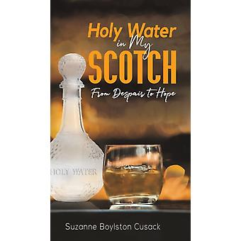 Holy Water in My Scotch by Cusack & Suzanne Boylston