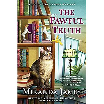 The Pawful Truth - A Cat in the Stacks Mystery #11 by Miranda James -