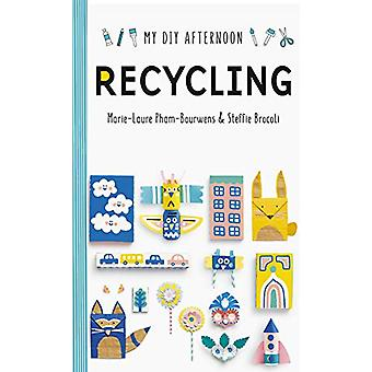 My DIY Afternoon - Recycling by Marie-Laure Pham-Bourwens - 9781849766
