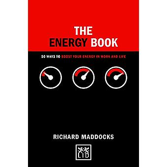 The Energy Book - 50 ways to boost your energy in work and life by Ric