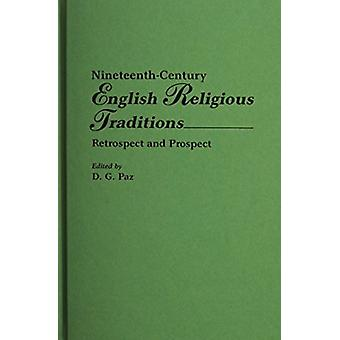 Nineteenth-Century English Religious Traditions - Retrospect and Prosp