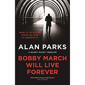 Bobby March Will Live Forever by Alan Parks - 9781786897145 Book
