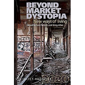 Au-delà de la dystopie du marché : nouvelles façons de vivre : Registre socialiste 2020