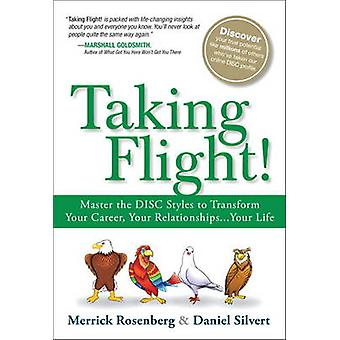 Taking Flight! - Master the Disc Styles to Transform Your Career - You