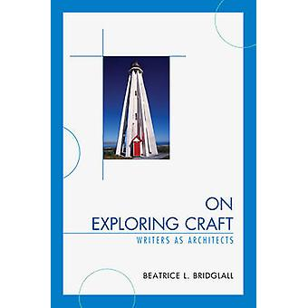 On Exploring Craft - Writers as Architects by Beatrice L. Bridglall -