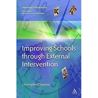 Improving Schools Through External Intervention by Christopher Chapma