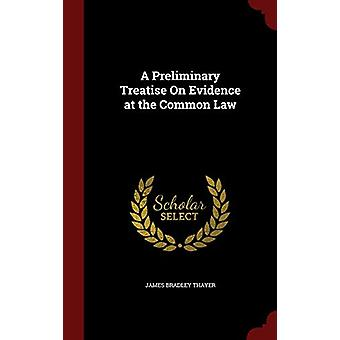 A Preliminary Treatise on Evidence at the Common Law by James Bradley