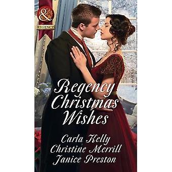 Regency Christmas Wishes Captain Grey's Christmas Proposal  Her Christmas Temptation  Awakening His Sleeping Beauty