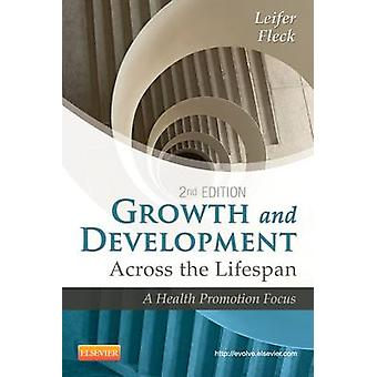 Growth and Development Across the Lifespan by Gloria Leifer