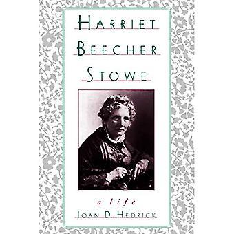 Harriet Beecher Stowe: A Life