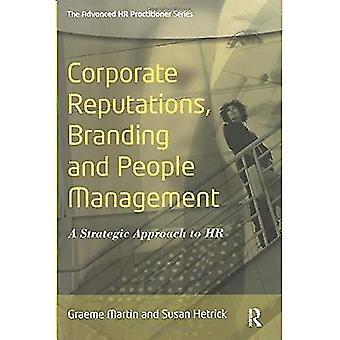 Réputation de l'entreprise, image de marque et gestion des personnes