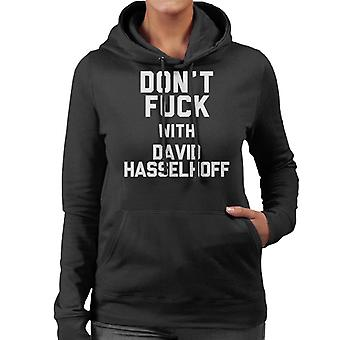 Dont Fuck With David Hasselhoff Women's Hooded Sweatshirt