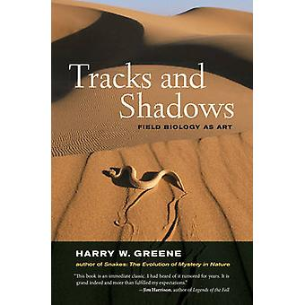 Tracks und Schatten - Bereich Biologie als Kunst durch Harry W. Greene - 9780520