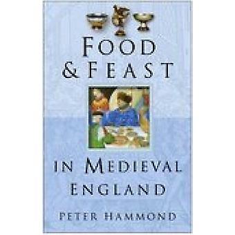 Żywności i święto w średniowiecznej Anglii przez P. W. Hammond - 9780750937733 B